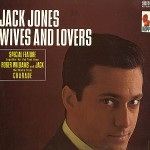 "Jack Jones: ""Wives And Lovers"""