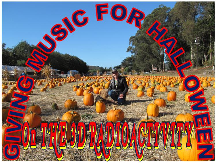 Giving Music for Halloween on The Award Winning 3D RadioActivity