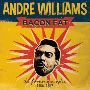 "Song Of The Day – ""Bacon Fat"" by Andre Williams and his ..."