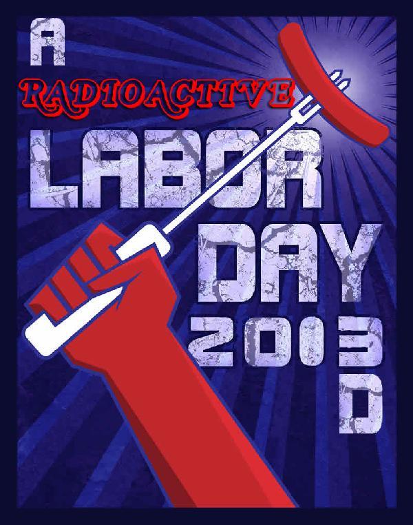 Labor Day 2013 on The Award Winning 3D RadioActivity
