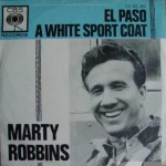 "Marty Robbins: ""El Paso"" b/w ""A White Sport Coat (And A Pink Carnation)"""