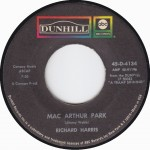 "Song Of The Day by Eric Berman – The Jukebox Series #18 – Richard Harris: ""MacArthur Park"" b/w ""Didn't We"" – Dunhill 45 RPM Single D-4134 (O2/P2)"