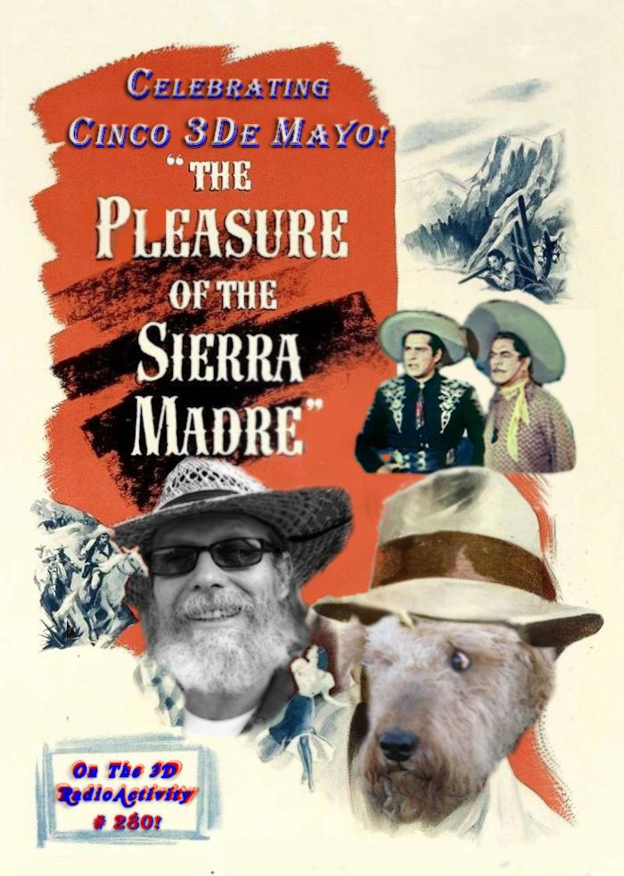 The 3D Pleasures Of The Sierra Madre