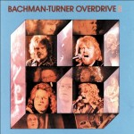 "Bachman-Turner Overdrive: ""Let It Ride"""