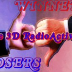 The Award Winning 3D RadioActivity is playing Winners & Losers