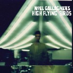 Vinyl Frontier: Retro Reviews – Noel Gallagher's High Flying Birds