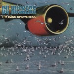 Vinyl Frontier: Retro Reviews: The Hang Up & Vertigo – Du Huskers