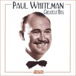 "Song Of The Day – ""Rhapsody In Blue"" by Paul Whiteman & His Orchestra"