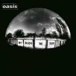 Vinyl Frontier: Retro Reviews: Oasis – Don't Believe The Truth