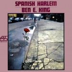 "Ben E. King – ""Spanish Harlem"" b/w ""Don't Play That Song (You Lied)"""