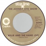 "Song Of The Day by Eric Berman – The Jukebox Series #12 – The Johnny Otis Show: ""Willie And The Hand Jive"" b/w ""Willie Did The Cha Cha"" – Capitol Starline 45 RPM Single 6040 (C2/D2)"