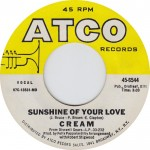 "Song Of The Day by Eric Berman – The Jukebox Series #11 – Cream: ""Sunshine Of Your Love"" b/w ""SWLABR"" – Atco 45 RPM Single 45-6544 (1967) (A2/B2)"