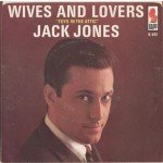 "Song Of The Day by Eric Berman – The Jukebox Series #10 – Jack Jones: ""Wives And Lovers"" b/w ""Toys In The Attic"" – Kapp 45 RPM Single K-551 (1963) (S1/T1)"