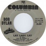 "Song Of The Day by Eric Berman – The Jukebox Series #22 – Bob Dylan: ""Lay Lady Lay"" b/w ""I Threw It All Away"" – Columbia 45 RPM Single 13-33178 (C3/D3)"