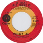 "Song Of The Day by Eric Berman – The Jukebox Series #21 – Peggy Lee: ""Is That All There Is"" b/w ""Me And My Shadow"" – Capitol 45 RPM Single 2602 (A3/B3)"