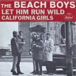 "The Beach Boys: ""California Girls"" b/w ""Let Him Run Wild"""