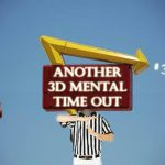 Another 3D Mental Time Out