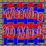 Weaving 3D Music